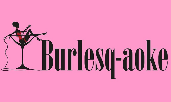 Is The World Ready For Burlesqu-aoke?