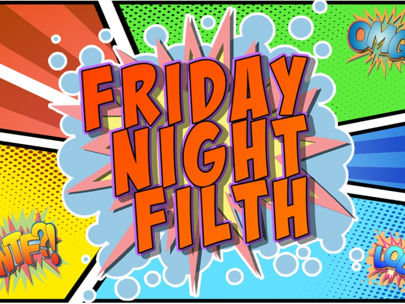 Review: Friday Night Filth, Underbelly Festival